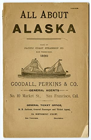 PACIFIC COAST STEAMSHIP CO. ALL ABOUT ALASKA. ISSUED.1890