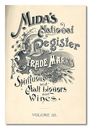 MIDA'S NATIONAL REGISTER OF TRADE MARKS SPIRITUOUS AND MALT LIQUORS AND WINES. VOLUME III