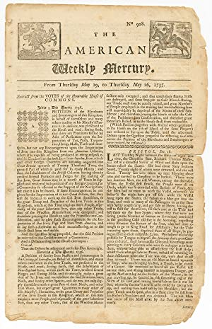 THE AMERICAN WEEKLY MERCURY. No. 908. FROM THURSDAY MAY 19, TO THURSDAY MAY 26, 1737