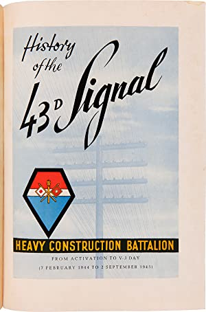 HISTORY OF THE 43d SIGNAL HEAVY CONSTRUCTION BATTALION FROM ACTIVATION TO V-J DAY (7 FEBRUARY 194...