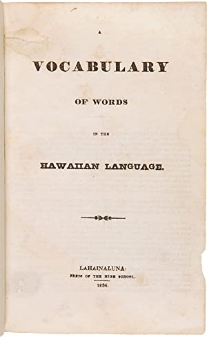 A VOCABULARY OF WORDS IN THE HAWAIIAN LANGUAGE