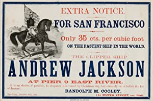 EXTRA NOTICE. FOR SAN FRANCISCO. ONLY 35 CTS. PER CUBIC FOOT ON THE FASTEST SHIP IN THE WORLD. TH...
