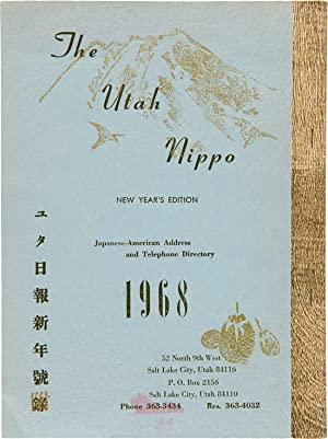THE UTAH NIPPO. NEW YEAR'S EDITION. JAPANESE- AMERICAN ADDRESS AND TELEPHONE DIRECTORY 1968 [wrap...