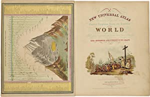 A NEW UNIVERSAL ATLAS CONTAINING MAPS OF THE VARIOUS EMPIRES, KINGDOMS, STATES AND REPUBLICS OF T...