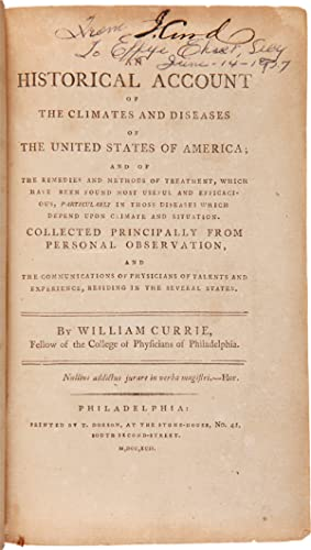 AN HISTORICAL ACCOUNT OF THE CLIMATES AND DISEASES OF THE UNITED STATES OF AMERICA; AND OF THE RE...