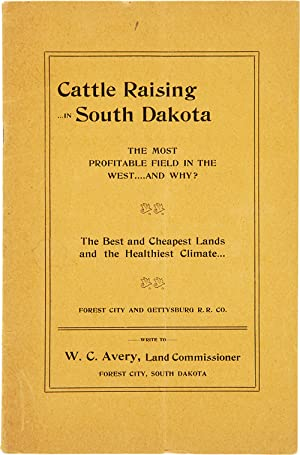 CATTLE RAISING IN SOUTH DAKOTA. THE MOST PROFITABLE FIELD IN THE WEST, AND WHY? THE BEST AND CHEA...