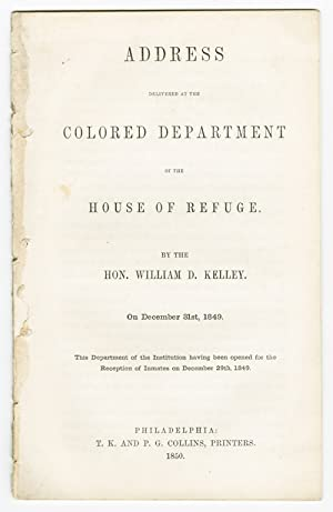 ADDRESS DELIVERED AT THE COLORED DEPARTMENT OF THE HOUSE OF REFUGE.ON DECEMBER 31st, 1849