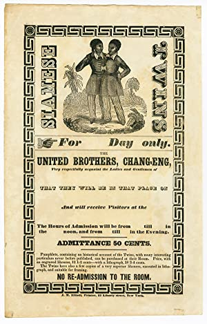 SIAMESE TWINS. FOR [ ] DAY ONLY. THE UNITED BROTHERS, CHANG-ENG, VERY RESPECTFULLY ACQUAINT THE L...