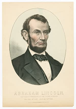 ABRAHAM LINCOLN, SIXTEENTH PRESIDENT OF THE UNITED STATES. BORN FEBY. 12th 1809. DIED APRIL 15th ...