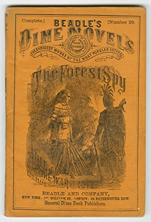 THE FOREST SPY. A TALE OF THE WAR OF 1812