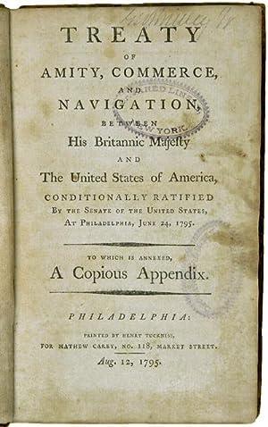 TREATY OF AMITY, COMMERCE, AND NAVIGATION, BETWEEN: Jay's Treaty]: