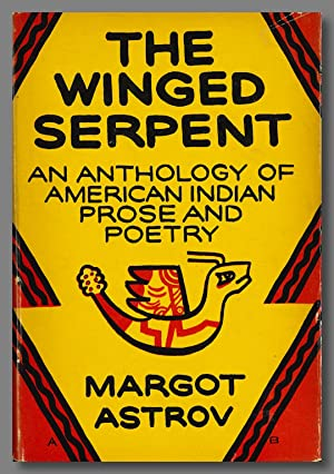 THE WINGED SERPENT AN ANTHOLOGY OF AMERICAN INDIAN PROSE AND POETRY