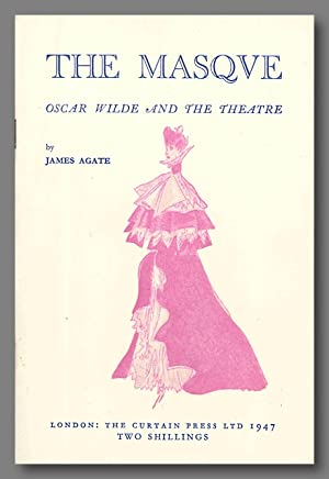 THE MASQUE OSCAR WILDE AND THE THEATRE