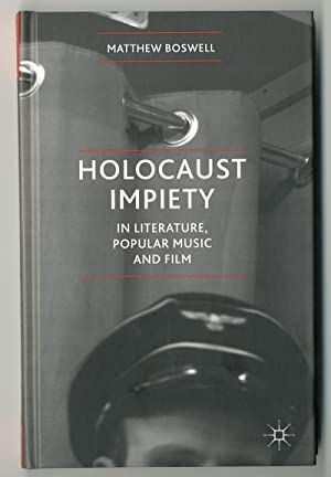 HOLOCAUST IMPIETY IN LITERATURE, POPULAR MUSIC AND FILM