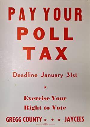 [Original Window Card:] PAY YOUR POLL TAX DEADLINE JANUARY 31ST EXERCISE YOUR RIGHT TO VOTE GREGG...