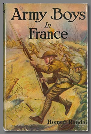 ARMY BOYS IN FRANCE OR FROM TRAINING CAMPS TO TRENCHES