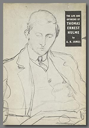 THE LIFE AND OPINIONS OF T.E. HULME