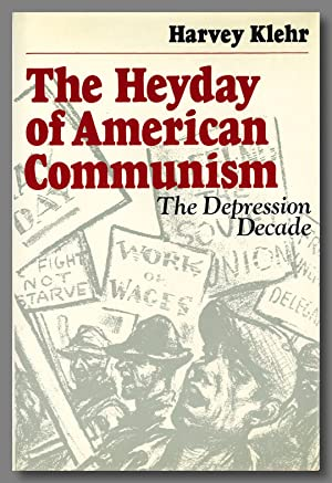 THE HEYDAY OF AMERICAN COMMUNISM THE DEPRESSION DECADE