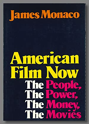 AMERICAN FILM NOW THE PEOPLE, THE POWER, THE MONEY, THE MOVIES