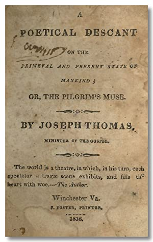 A POETICAL DESCANT ON THE PRIMEVAL AND PRESENT STATE OF MANKIND; OR, THE PILGRIM'S MUSE