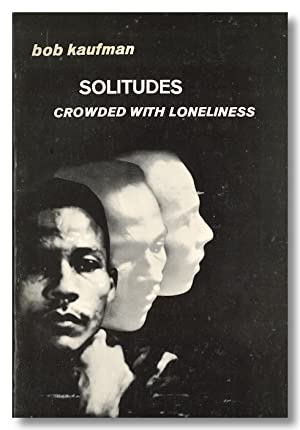 SOLITUDES CROWDED WITH LONELINESS