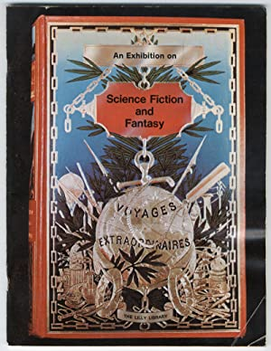 SCIENCE FICTION AND FANTASY AN EXHIBITION