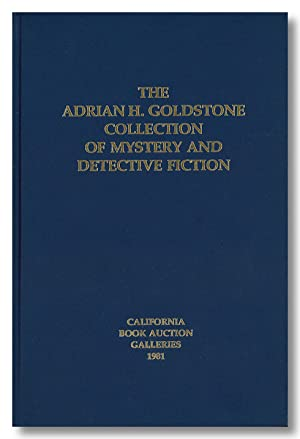 THE ADRIAN H. GOLDSTONE COLLECTION OF MYSTERY AND DETECTIVE FICTION. {Parts I-III]