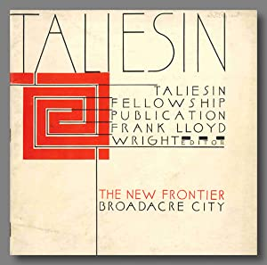 TALIESIN [I:1].THE NEW FRONTIER BROADACRE CITY [wrapper title]
