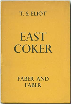 [FOUR QUARTETS] EAST COKER [with:] BURNT NORTON [with:] THE DRY SALVAGES [with:] LITTLE GIDDING