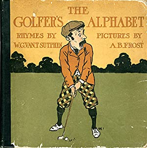 THE GOLFER'S ALPHABET ILLUSTRATIONS BY . RHYMES BY .