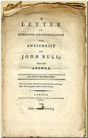 A LETTER OF CONDOLENCE AND CONGRATULATION FROM ANTICHRIST TO JOHN BULL; AND THE ANSWER