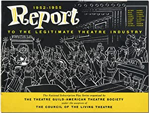 1952 - 1955 REPORT TO THE LEGITIMATE THEATRE INDUSTRY [wrapper title]