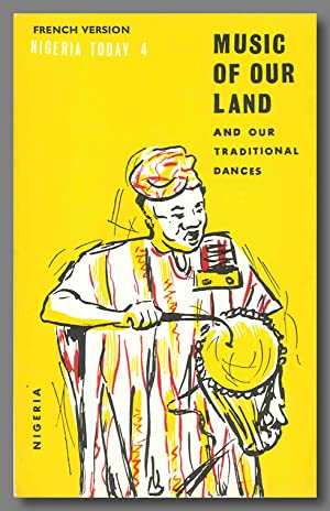 MUSIC OF OUR LAND AND OUR TRADITIONAL DANCES NIGERIA TODAY 4 [wrapper title]