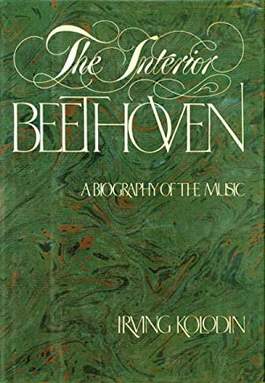 THE INTERIOR BEETHOVEN A BIOGRAPHY OF THE MUSIC