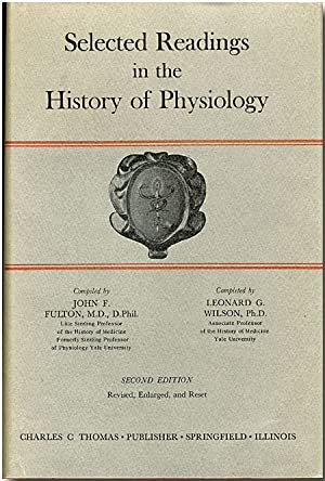 SELECTED READINGS IN THE HISTORY OF PHYSIOLOGY: Fulton, John F.,