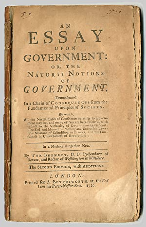 AN ESSAY UPON GOVERNMENT: OR, THE NATURAL NOTIONS OF GOVERNMENT, DEMONSTRATED IN A CHAIN OF CONSE...
