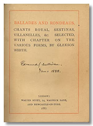 BALLADS AND RONDEAUS, CHANTS, ROYAL SESTINAS, VILANELLES, &C