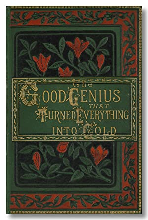 THE GOOD GENIUS THAT TURNED EVERYTHING INTO GOLD OR THE QUEEN BEE AND THE MAGIC DRESS A FAIRY TALE