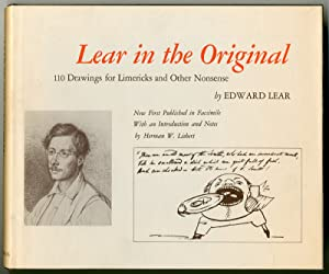LEAR IN THE ORIGINAL DRAWINGS AND LIMERICKS.FOR HIS BOOK OF NONSENSE NOW FIRST PRINTED IN FACSIMI...