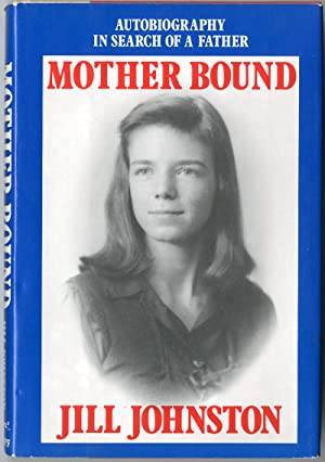 MOTHER BOUND AUTOBIOGRAPHY IN SEARCH OF A FATHER