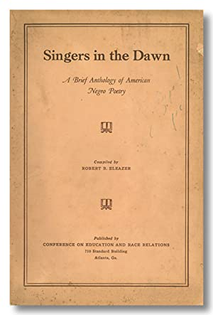 SINGERS IN THE DAWN A BRIEF ANTHOLOGY OF AMERICAN NEGRO POETRY