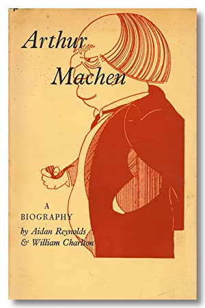 ARTHUR MACHEN A SHORT ACCOUNT OF HIS LIFE AND WORK