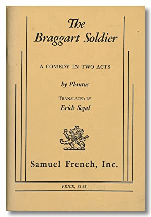 THE BRAGGART SOLDIER A COMEDY IN TWO ACTS