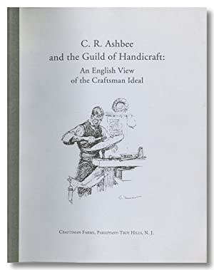 C.R. ASHBEE AND THE GUILD OF HANDICRAFT: AN ENGLISH VIEW OF THE CRAFTSMAN IDEAL