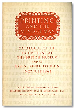 PRINTING AND THE MIND OF MAN CATALOGUE OF A DISPLAY . ASSEMBLED AT THE BRITISH MUSEUM AND AT EARL...