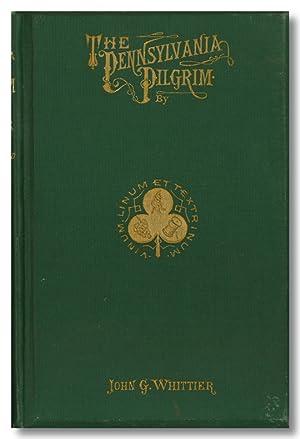 THE PENNSYLVANIA PILGRIM AND OTHER POEMS: Whittier, John G.