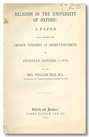 RELIGION IN THE UNIVERSITY OF OXFORD: A PAPER READ BEFORE THE CHURCH CONGRESS AT STOKE-UPON-TRENT...