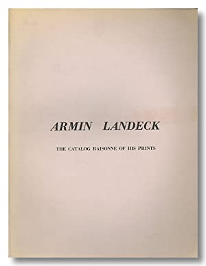 ARMIN LANDECK THE CATALOGUE RAISONNÉ OF HIS PRINTS