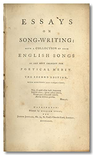 ESSAYS ON SONG-WRITING WITH A COLLECTION OF SUCH ENGLISH SONGS AS ARE MOST EMINENT FOR POETICAL M...