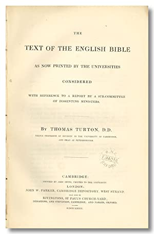 THE TEXT OF THE ENGLISH BIBLE AS NOW PRINTED BY THE UNIVERSITIES CONSIDERED WITH REFERENCE TO A R...